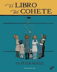 El Libro del Cohete by Peter Newell (University of East Anglia, UK) image
