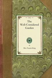 Well-Considered Garden by Francis King
