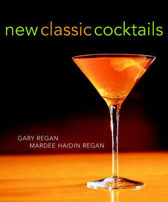 New Classic Cocktails by Gary Regan