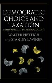 Democratic Choice and Taxation by Walter Hettich
