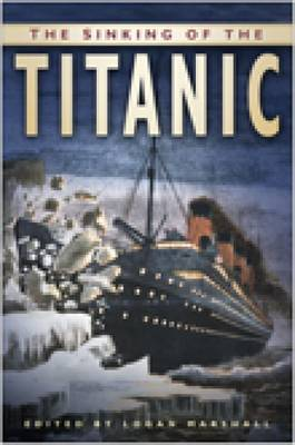 The Sinking of the Titanic by Logan Marshall image