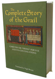 The Complete Story of the Grail by Chretien