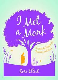 I Met a Monk by Rose Elliot