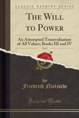 The Will to Power, Vol. 2 by Friedrich Nietzsche image