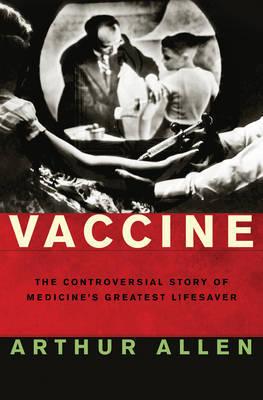 Vaccine by Arthur Allen