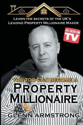 Become a Property Millionaire by Glenn Armstrong image