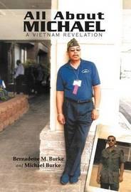 All about Michael by Bernadette M. Burke