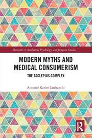 Modern Myths and Medical Consumerism by Antonio Lanfranchi