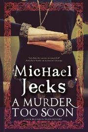 A Murder Too Soon by Michael Jecks