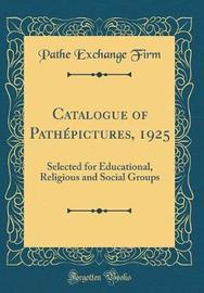Catalogue of Pathepictures, 1925 by Pathe Exchange Firm image