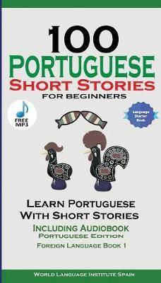 100 Portuguese Short Stories for Beginners Learn Portuguese with Stories Including Audiobook by World Language Institute Spain image