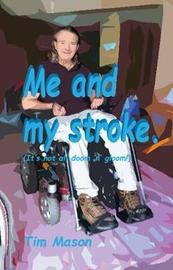 Me and my stroke: It's not all doom 'n' gloom! by Tim Mason