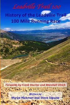 Leadville Trail 100 by Marge Hickman