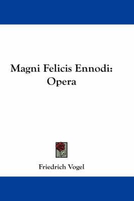 Magni Felicis Ennodi: Opera by Friedrich Vogel image