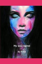 My soul bared by By Anika