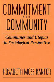 Commitment and Community by Rosabeth Moss Kanter