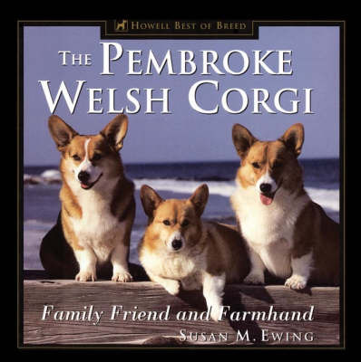 The Pembroke Welsh Corgi: Family Friend and Farmhand by Susan Ewing image