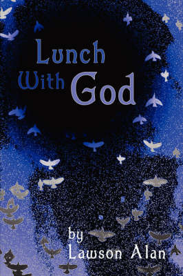Lunch with God by Lawson Alan image
