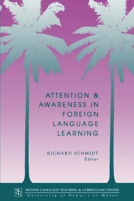 Attention and Awareness in Foreign Language Learning by Richard Schmidt image