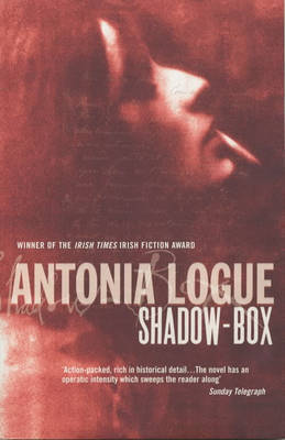 Shadow-box by Antonia Logue