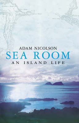 Sea Room by Adam Nicolson