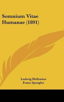 Somnium Vitae Humanae (1891) by Ludwig Hollonius