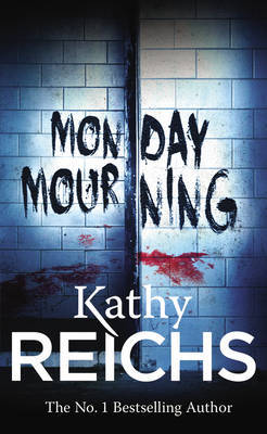 Monday Mourning: (Temperance Brennan 7) by Kathy Reichs
