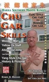 Chu Gar Skills by Roger D Hagood