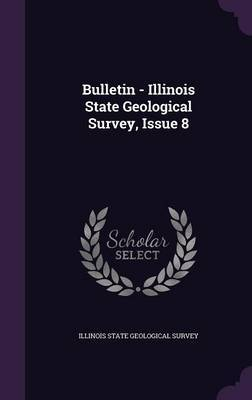 Bulletin - Illinois State Geological Survey, Issue 8