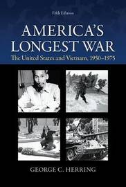 America's Longest War: The United States and Vietnam, 1950-1975 by George C Herring