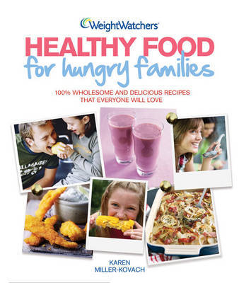 Weight Watchers Healthy Food for Hungry Families by Weight Watchers