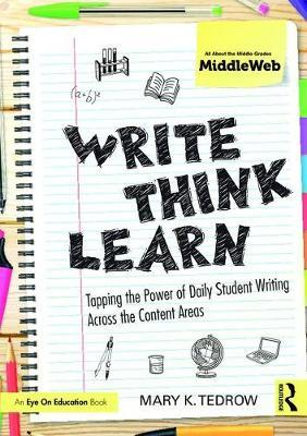 Write, Think, Learn by Mary K Tedrow