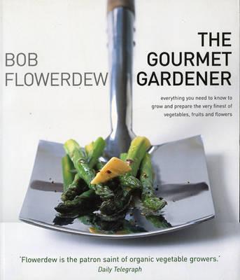 Gourmet Gardener by Bob Flowerdew