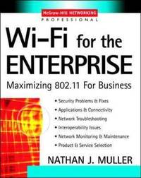Wi-Fi for the Enterprise by Nathan J Muller