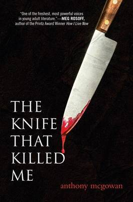 The Knife That Killed Me by Anthony McGowan image