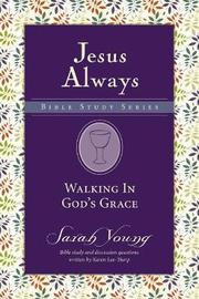 Walking in God's Grace by Sarah Young