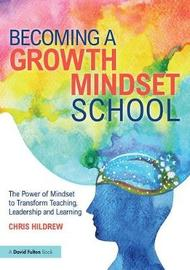 Becoming a Growth Mindset School by Chris Hildrew