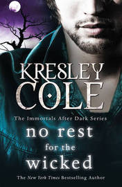 No Rest for the Wicked (UK Ed) by Kresley Cole