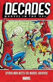 Decades: Marvel In The 60s - Spider-man Meets The Marvel Universe by Stan Lee