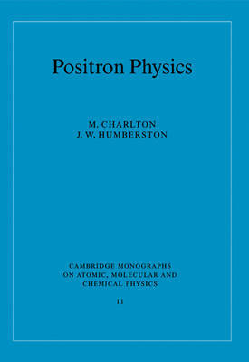 Cambridge Monographs on Atomic, Molecular and Chemical Physics: Series Number 11 by M Charlton image