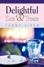 Delightful Eats And Treats by Tammy, Aiken