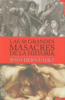 50 Grandes Masacres de La Historia, Las by Jesus Hernandez image