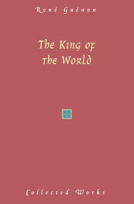 The King of the World by Rene Guenon