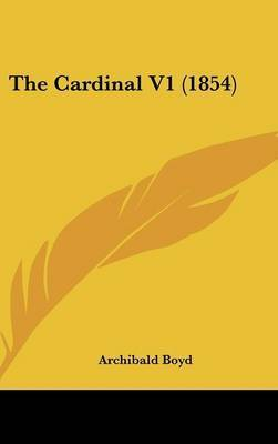 The Cardinal V1 (1854) by Archibald Boyd