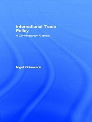 International Trade Policy by Nigel Grimwade