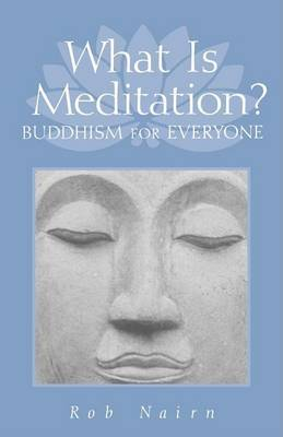 What is Meditation? by Rob Nairn