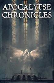 Apocalypse Chronicles by P D Dawson