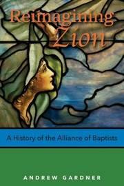 Reimagining Zion by Andrew Gardner