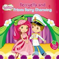 Berryella and Prince Berry Charming by Mickie Matheis