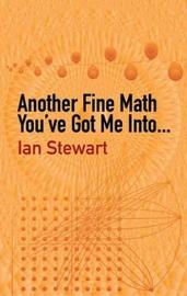 Another Fine Math You've Got Me into... by Ian Stewart